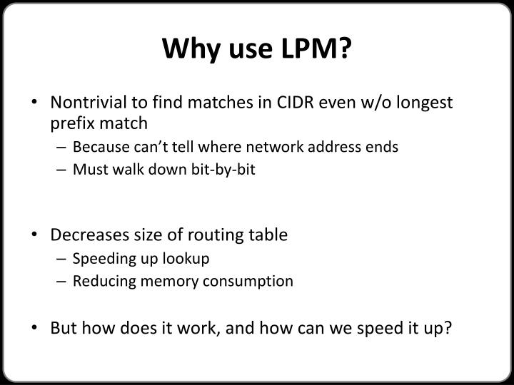 Why use LPM?