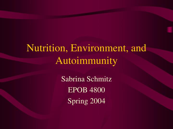 Nutrition environment and autoimmunity
