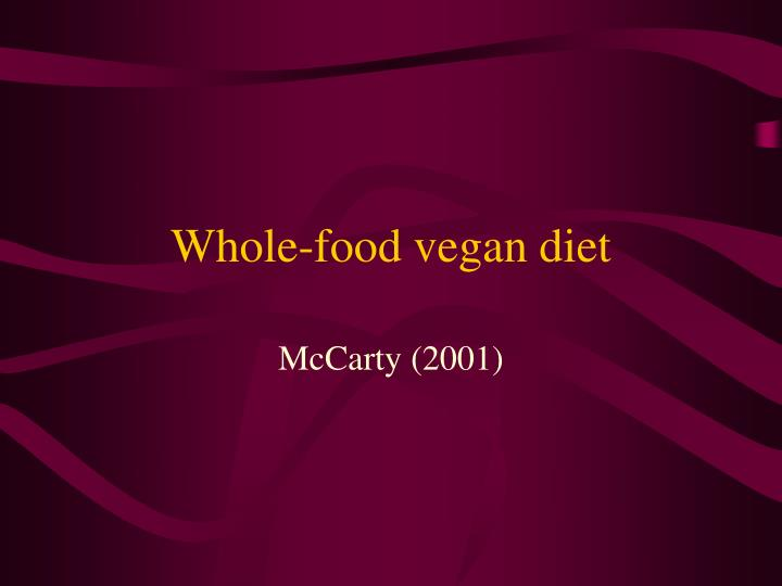 Whole-food vegan diet