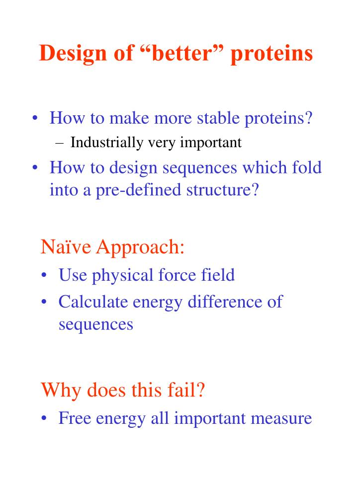 "Design of ""better"" proteins"