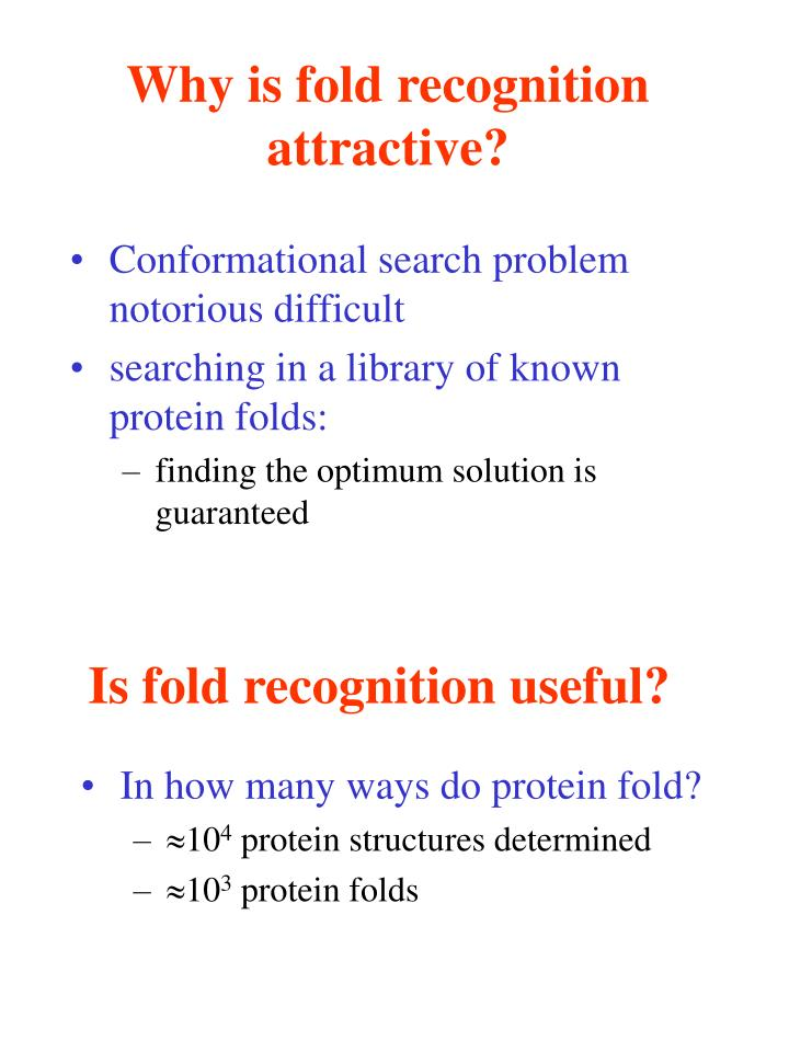 Why is fold recognition attractive?
