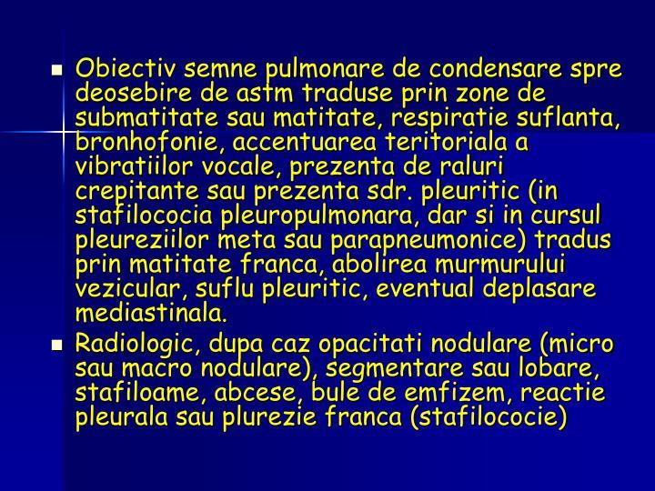 Obiectiv semne pulmonare de condensare spre deosebire de astm traduse prin zone de submatitate sau