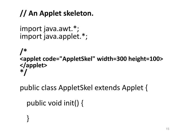 // An Applet skeleton.