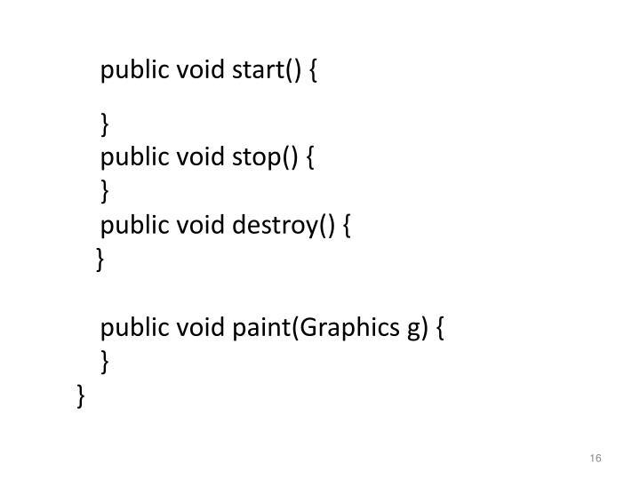 public void start() {