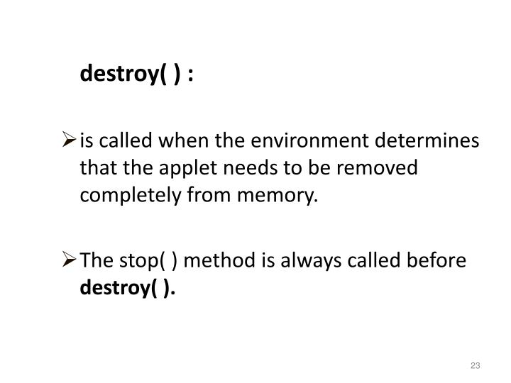 destroy( ) :
