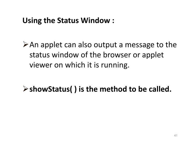 Using the Status Window :