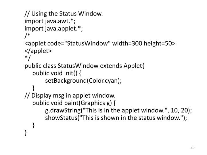 // Using the Status Window.