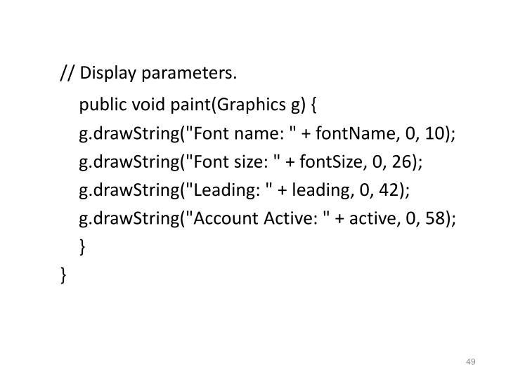 // Display parameters.