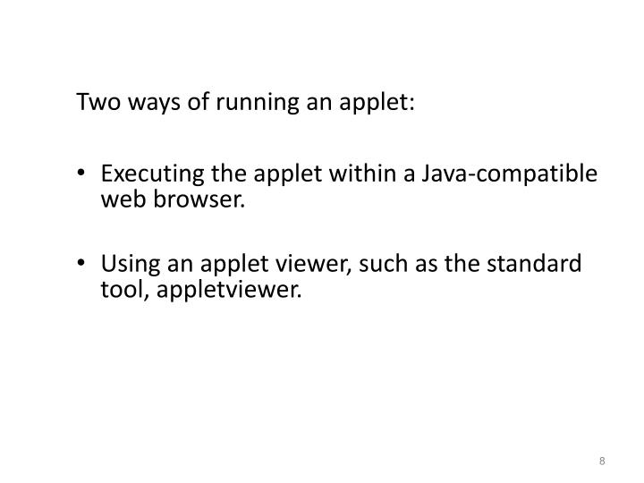 Two ways of running an applet: