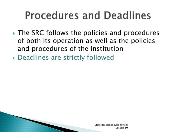 Procedures and Deadlines