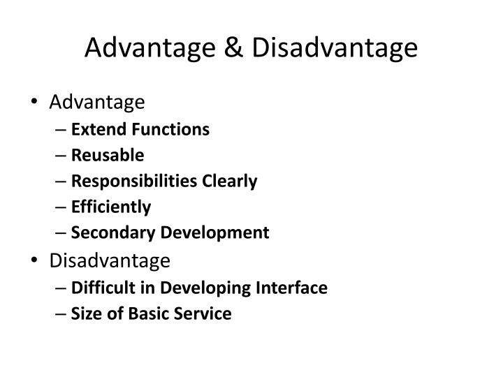 Advantage & Disadvantage