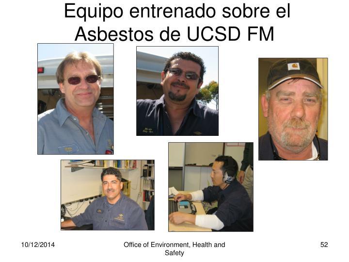 Equipo entrenado sobre el Asbestos de UCSD FM