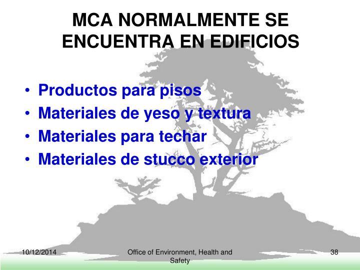 MCA NORMALMENTE SE  ENCUENTRA EN EDIFICIOS