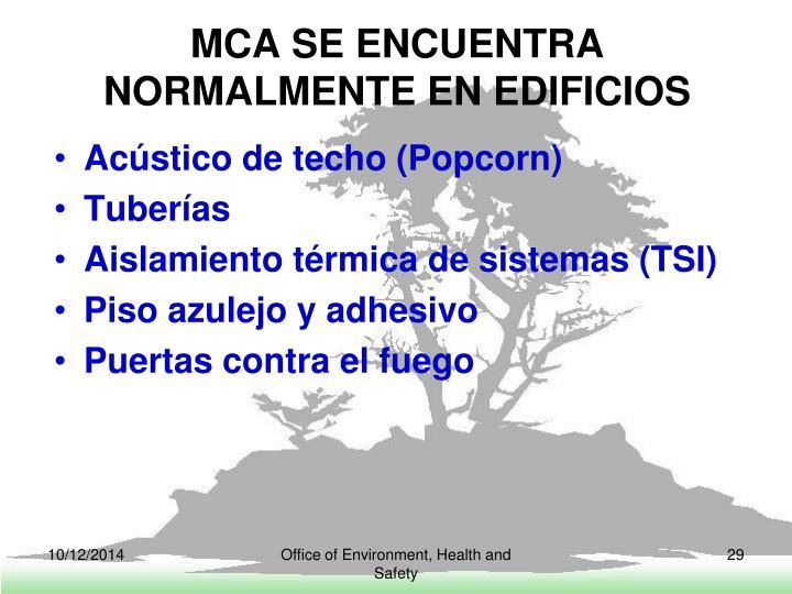 MCA SE ENCUENTRA NORMALMENTE EN EDIFICIOS