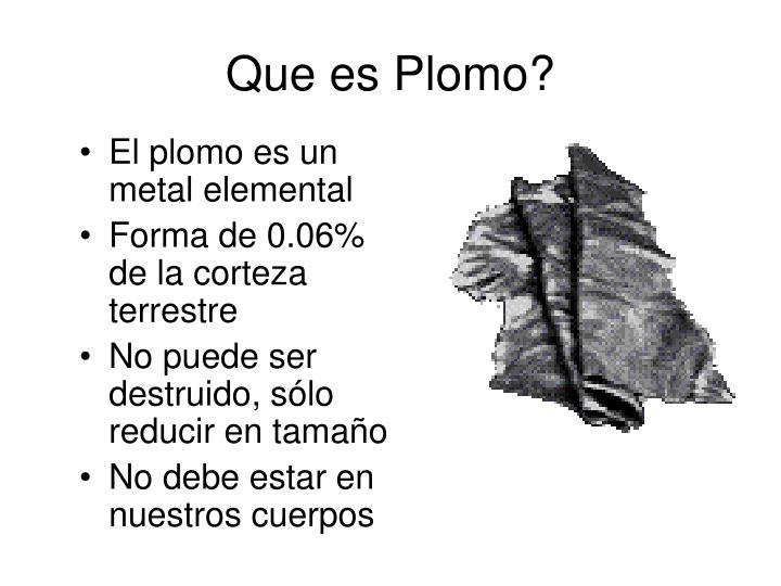 Que es Plomo?