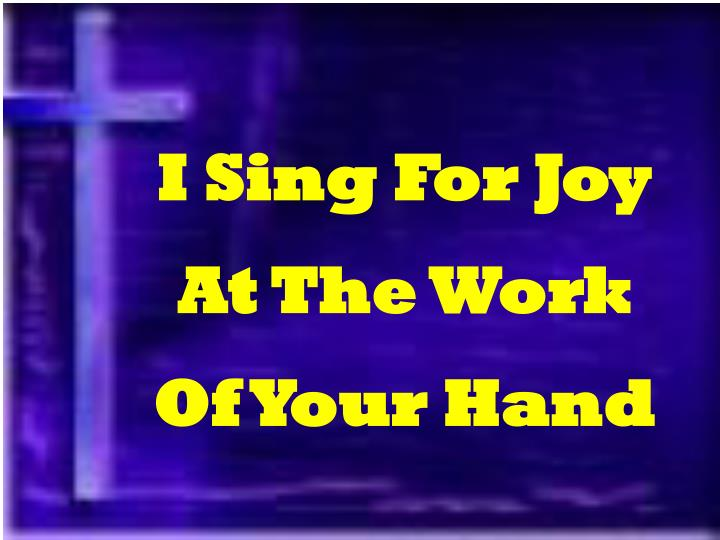 I Sing For Joy