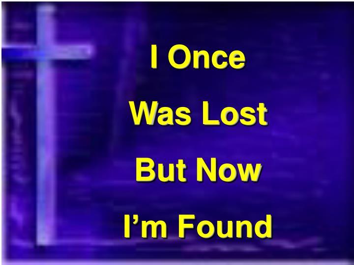 I Once