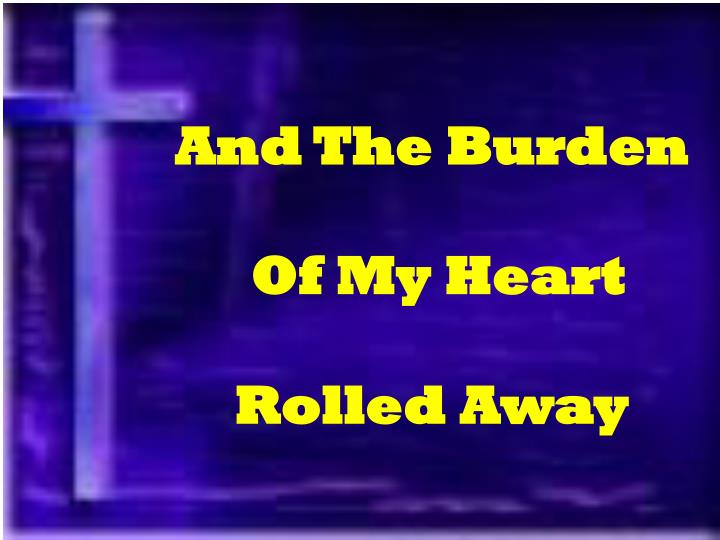 And The Burden