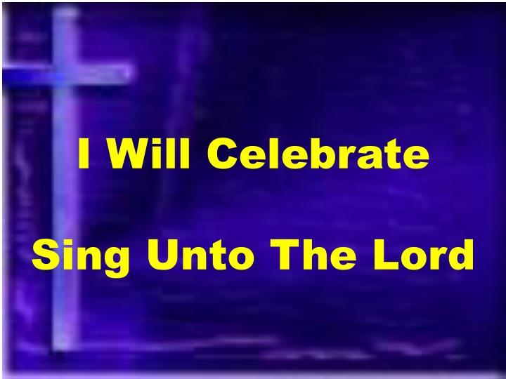I Will Celebrate