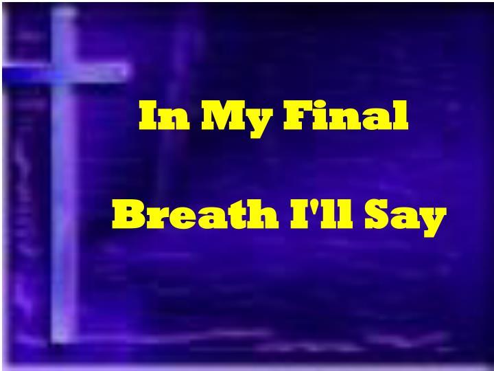 In My Final