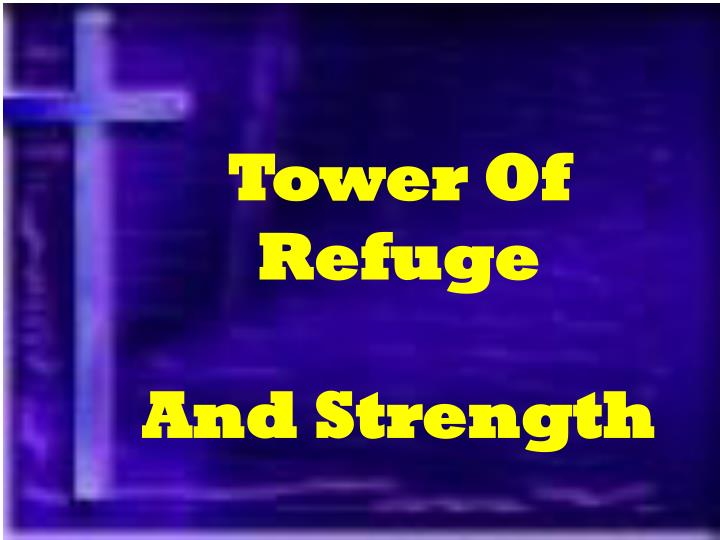 Tower Of Refuge