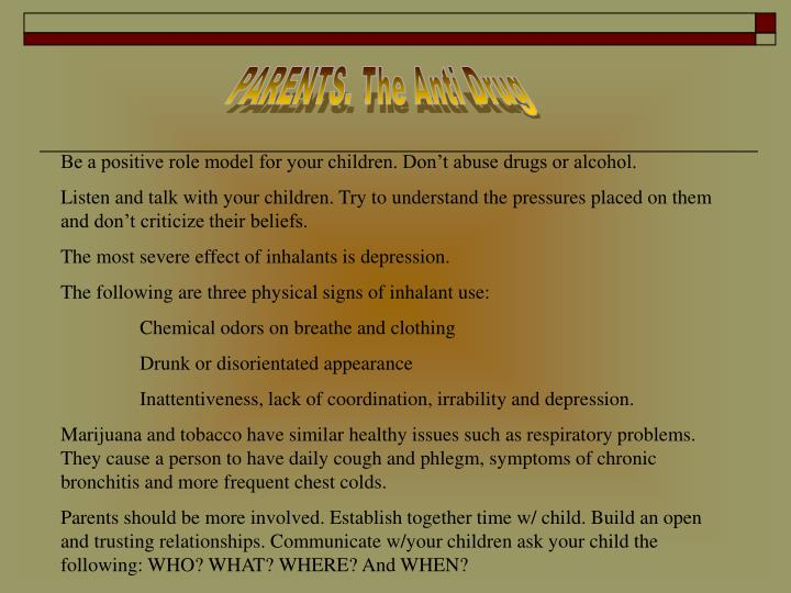 PARENTS. The Anti Drug