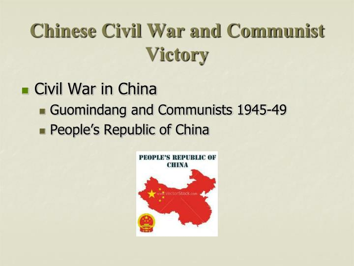 Chinese Civil War and Communist Victory