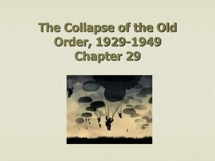 The collapse of the old order 1929 1949 chapter 29