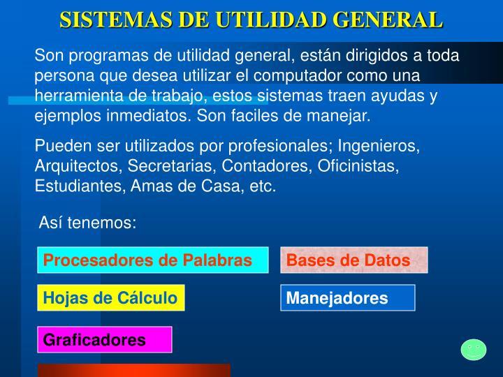 SISTEMAS DE UTILIDAD GENERAL