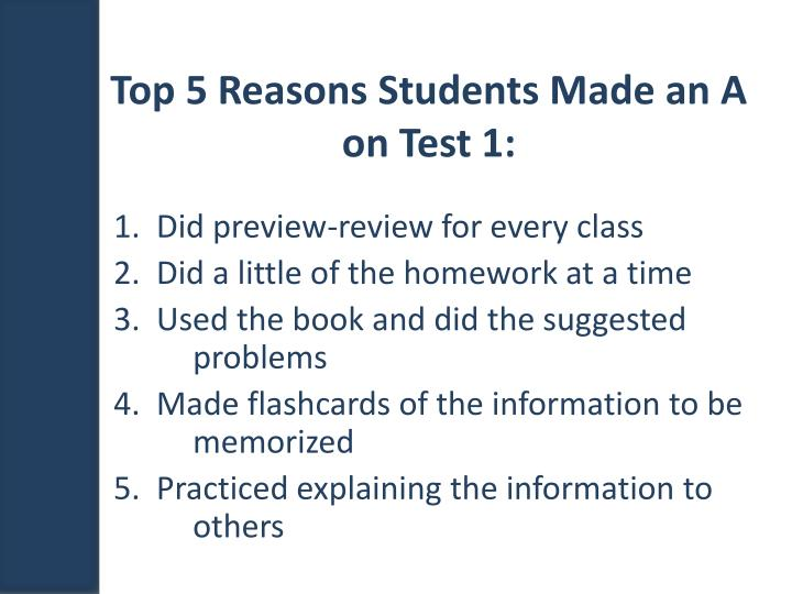 Top 5 Reasons Students Made an A on Test 1: