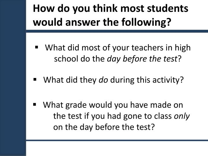 How do you think most students would answer the following?