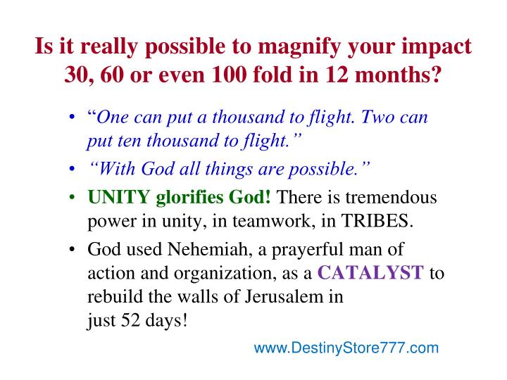 Is it really possible to magnify your impact 30, 60 or even 100 fold in 12 months?
