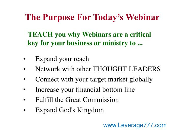 The Purpose For Today's Webinar