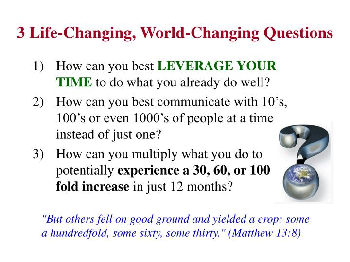 3 Life-Changing, World-Changing Questions