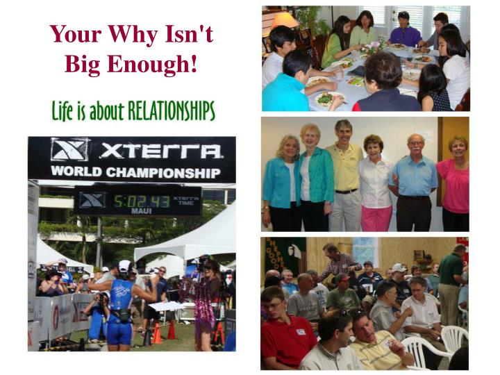 Your Why Isn't Big Enough!