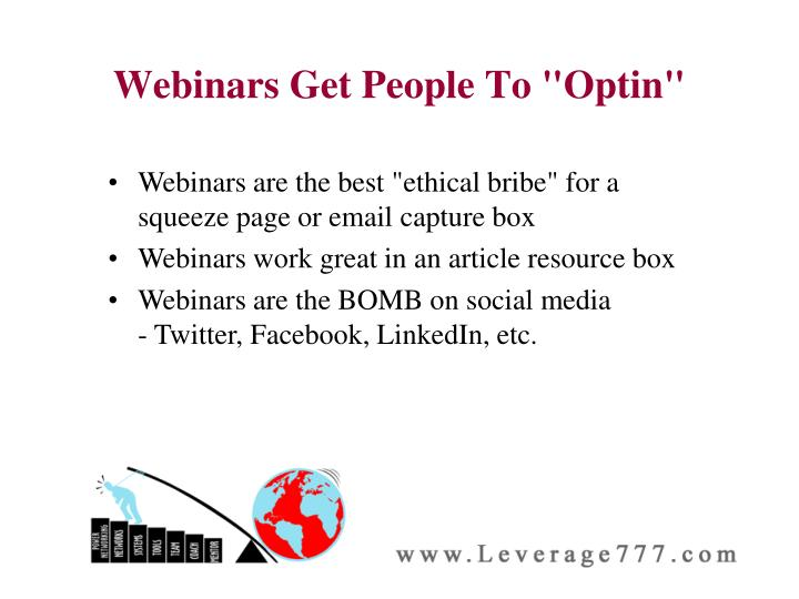 "Webinars Get People To ""Optin"""