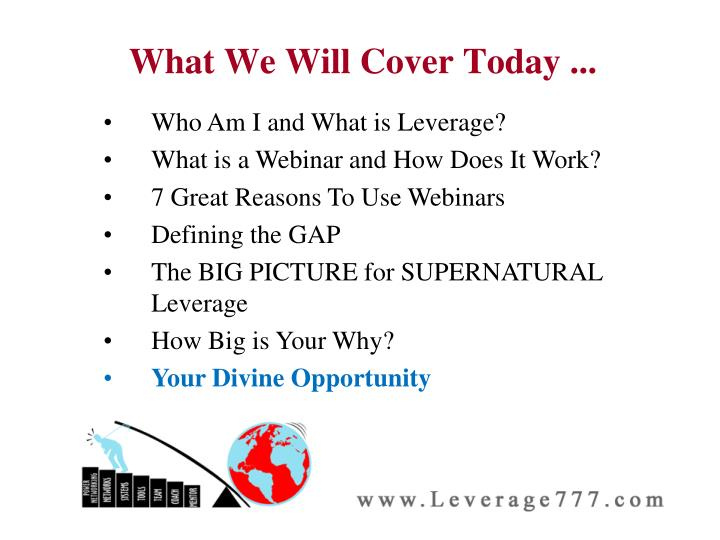 What We Will Cover Today ...