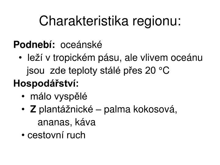 Charakteristika regionu: