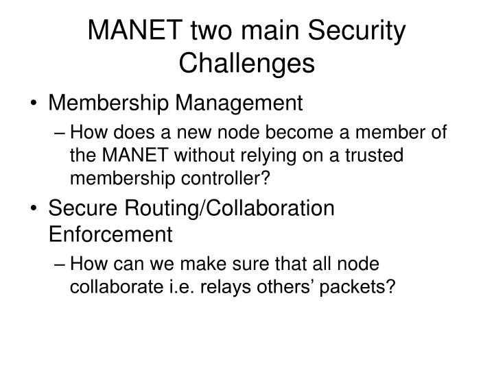 MANET two main Security Challenges