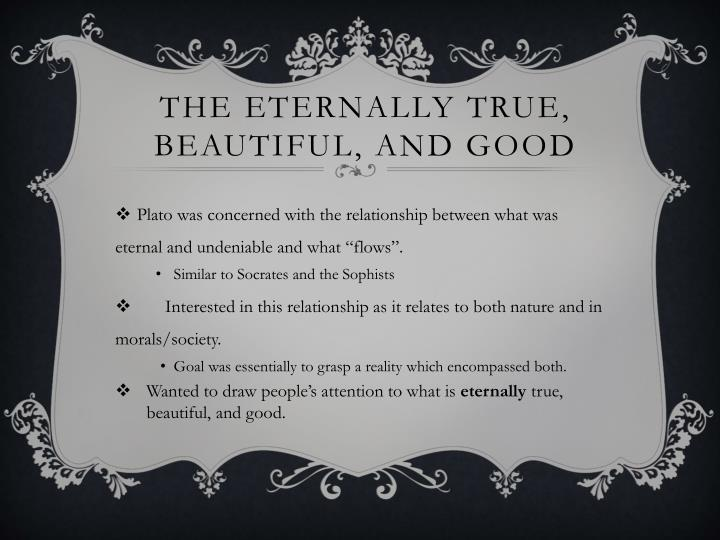 The eternally true beautiful and good