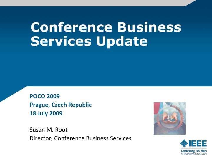 Conference business services update