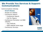 we provide you services support communications