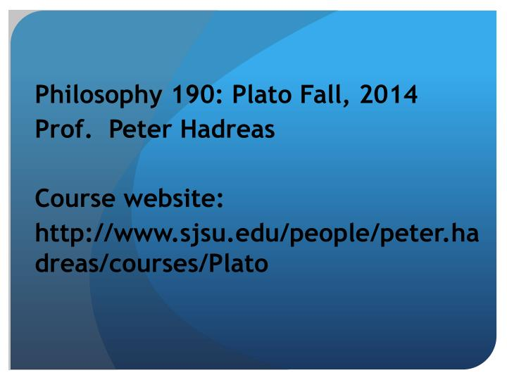 Philosophy 190: Plato Fall, 2014