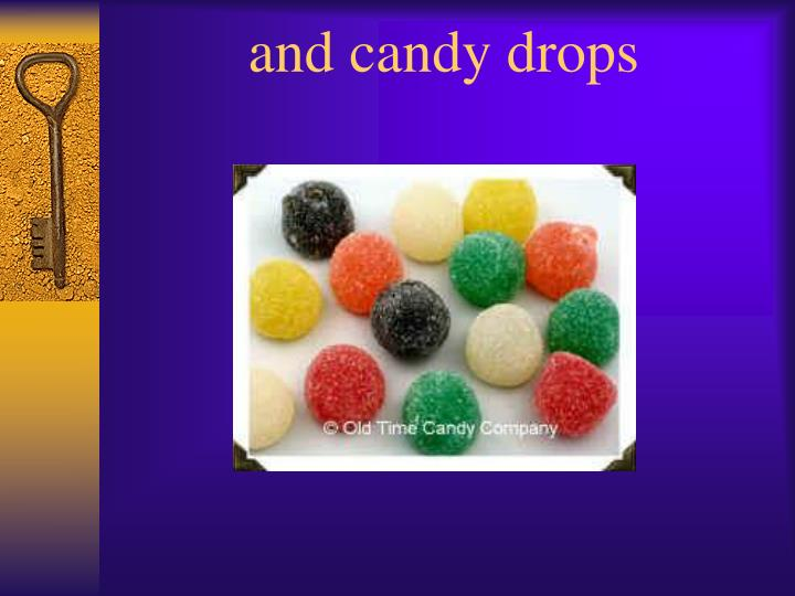 and candy drops