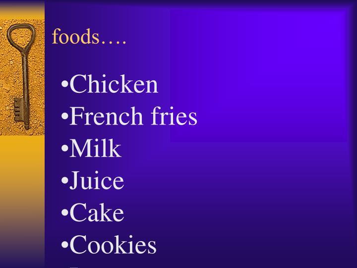 foods….