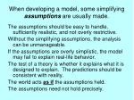 when developing a model some simplifying assumptions are usually made