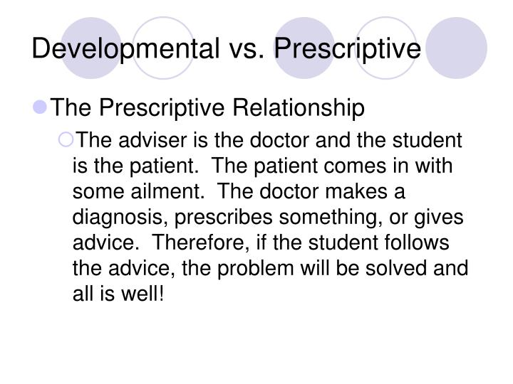 Developmental vs. Prescriptive