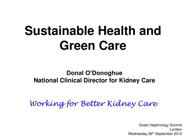 Sustainable health and green care