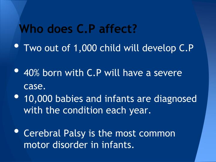Who does C.P affect?