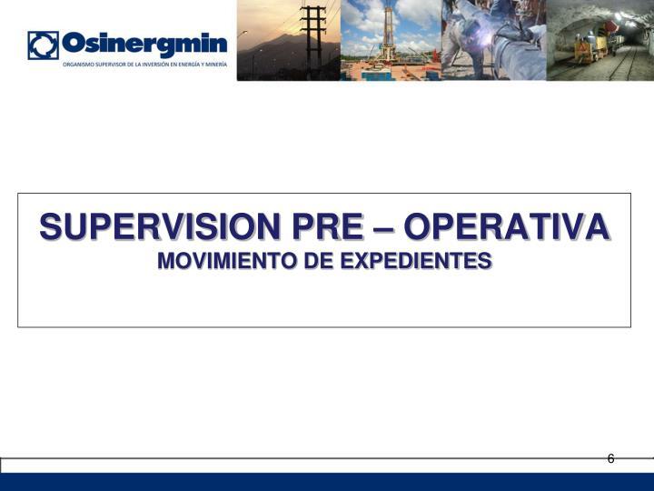 SUPERVISION PRE – OPERATIVA